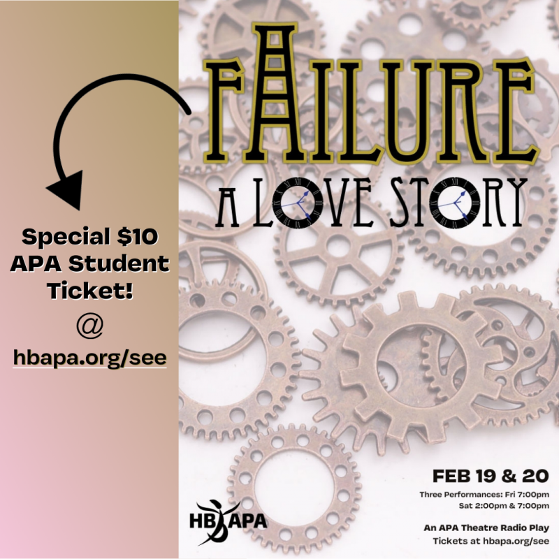 "Special $10 APA STUDENT Ticket Price for ""FAILURE: A LOVE STORY"""