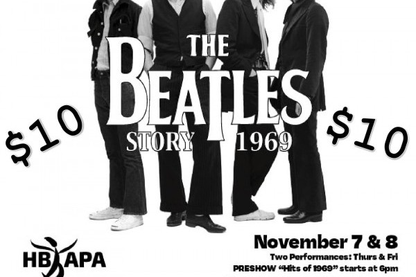 $10 BEATLES ticket for HBUHSD students/APA alumni!